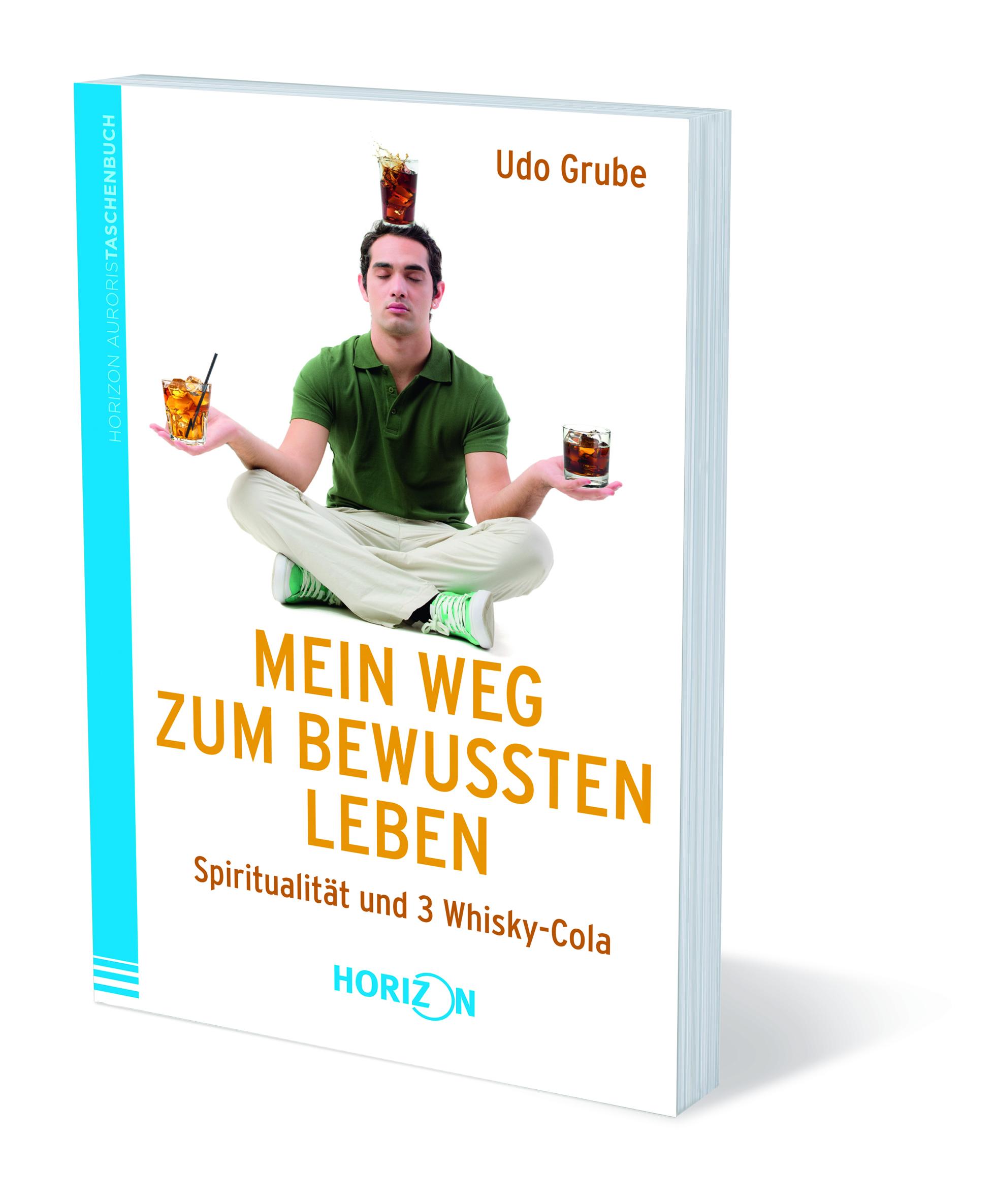 Mein Weg zum bewussten Leben Grube, Udo Horizon Film