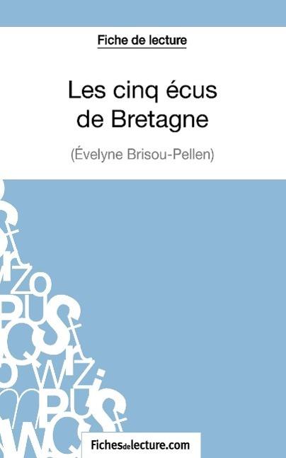 Les-cinq-ecus-de-Bretagne-d-Evelyne-Brisou-Pellen-Fiche-de-lecture-Baudrit