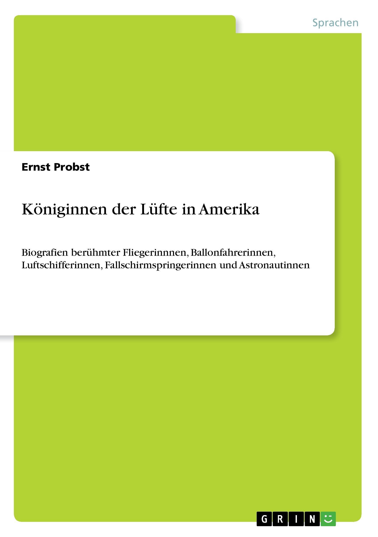 Koeniginnen der Luefte in Amerika - Probst, Ernst
