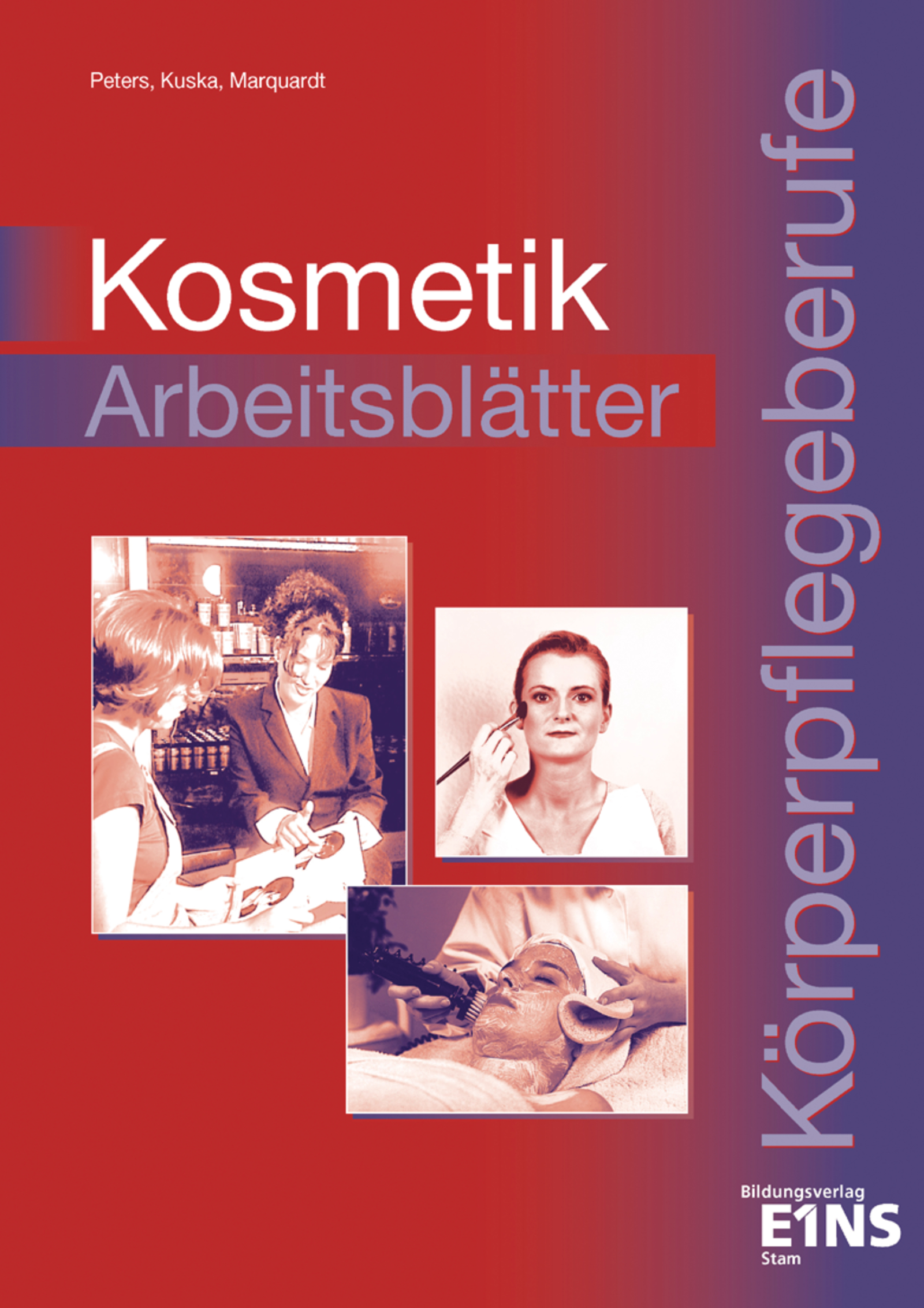 Kosmetik für Körperpflegeberufe Kuska, Sabine Marquardt, Monika