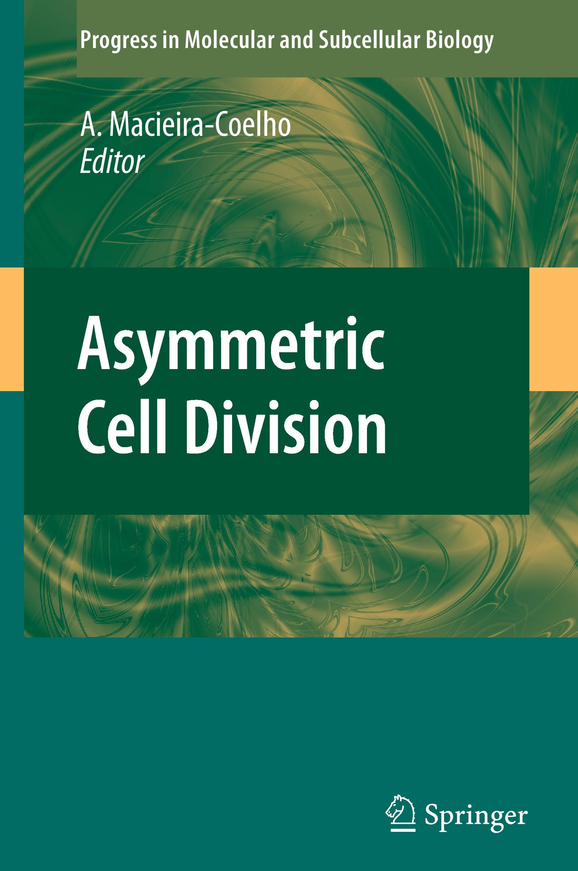 Asymmetric Cell Division  Progress in Molecular and Subcellular Biology