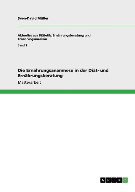 Die Ernaehrungsanamnese in der Diaet- und Ernaehrungsberatung - Mueller, Sven-David