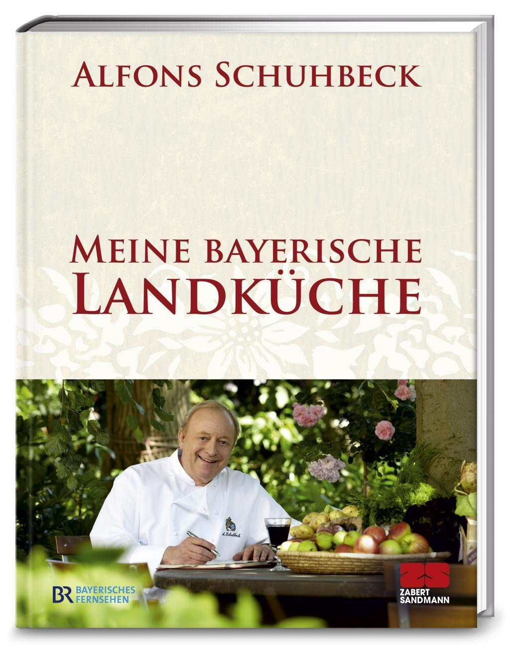 Meine bayerische Landküche. Bd.1 Schuhbeck, Alfons 9783898833363 ...