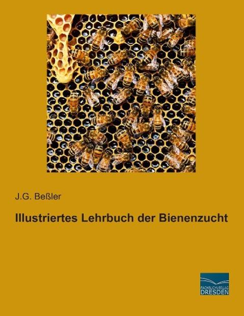 Illustriertes Lehrbuch der Bienenzucht