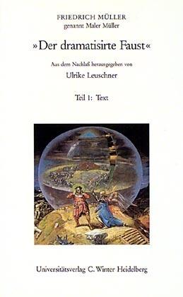 Der dramatisirte Faust, 2 Bde. - Mueller, Friedrich, gen. Maler Mueller Leuschner, Ulrike