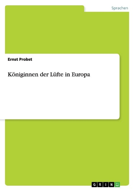Koeniginnen der Luefte in Europa - Probst, Ernst
