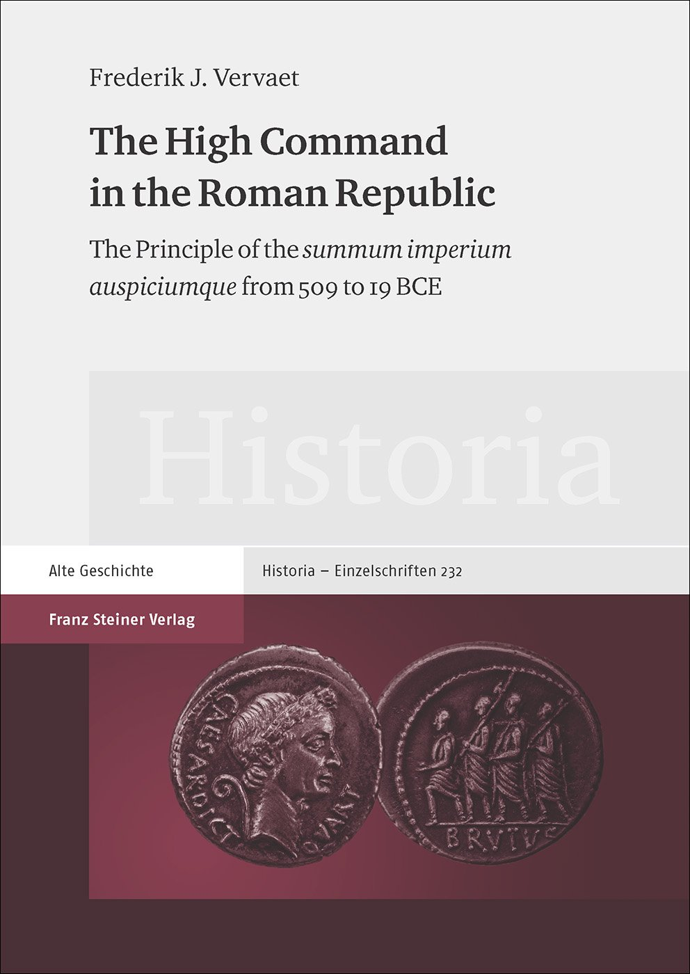 The High Command in the Roman Republic Vervaet, Frederik J. Historia - Einzels..