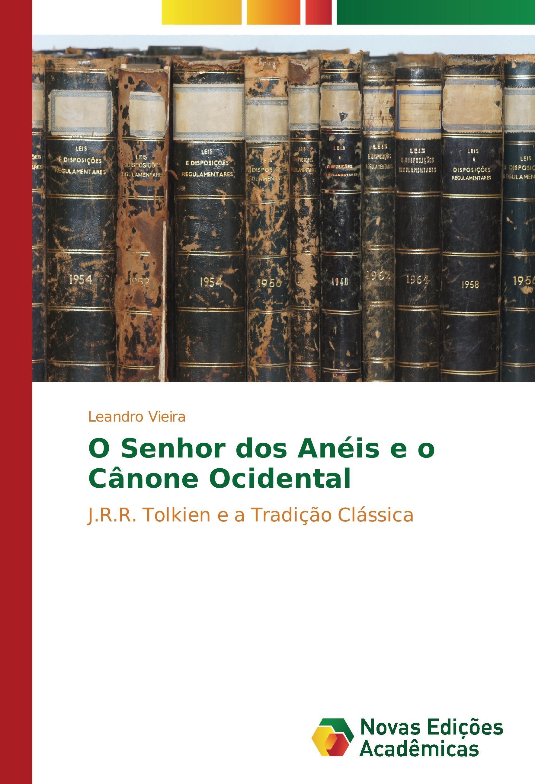 O Senhor dos Anéis e o Cânone Ocidental - Vieira, Leandro