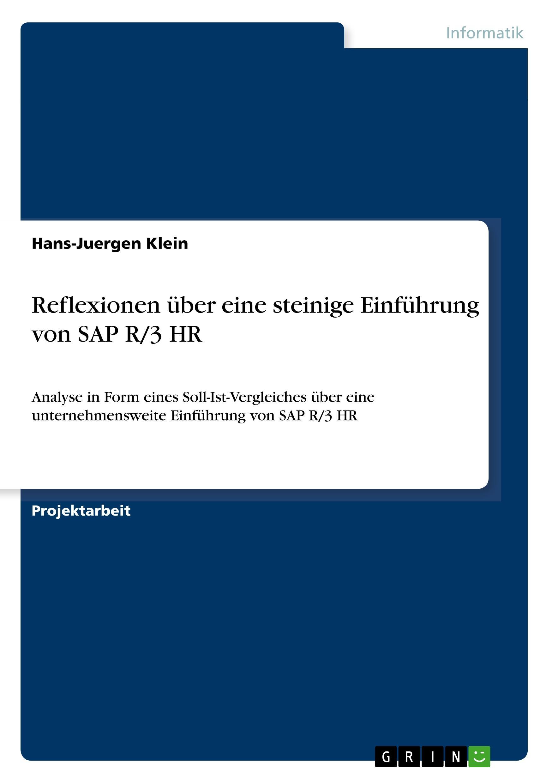 Reflexionen ueber eine steinige Einfuehrung von SAP R/3 HR - Klein, Hans-Juergen