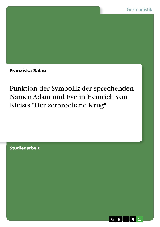 Funktion der Symbolik der sprechenden Namen Adam und Eve in Heinrich von Kleists  Der zerbrochene Krug - Salau, Franziska