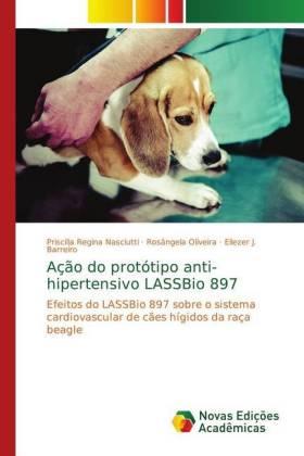 Ação do protótipo anti-hipertensivo LASSBio 897 - Nasciutti, Priscilla Regina Oliveira, Rosângela Barreiro, Eliezer J.