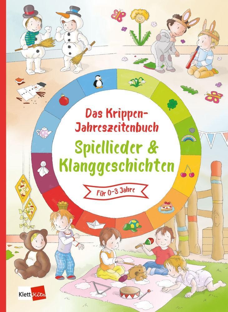Das Krippen-Jahreszeitenbuch Spiellieder & Klanggeschichten  Das Krippen-Jahre..