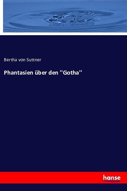 Phantasien ueber den  Gotha - Suttner, Bertha von