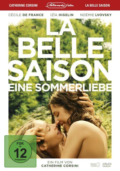 La belle saison - Eine Sommerliebe Regie: Catherine