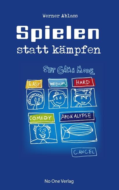 Spielen statt kaempfen - Ablass, Werner
