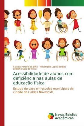Acessibilidade de alunos com deficiência nas aulas de educação física - Pereira da Silva, Claudia Lopes Borges, Rosângela Dias de Paiva, Leidiane