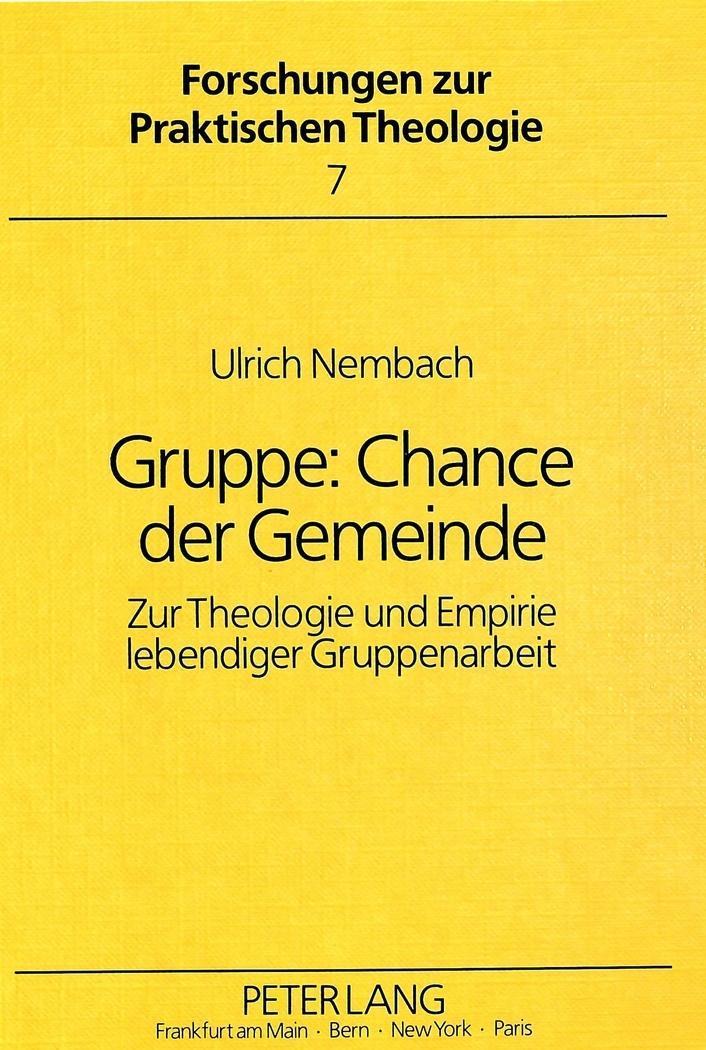 Gruppe: Chance der Gemeinde Nembach, Ulrich Forschungen zur Praktischen Theolo..