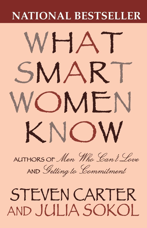 What Smart Women Know, 10th Anniversary Edition - Carter, Steven Sokol, Julia