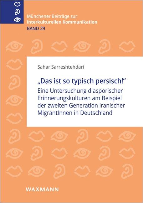 Das ist so typisch persisch! Sarreshtehdari, Sahar Münchener Beiträge zur Int..