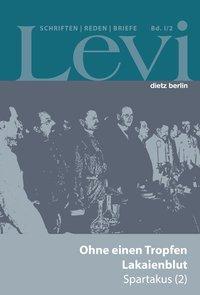 Levi, P: Ges Schriften/Ohne Tropfen Lakaienblut Spartakus 2 - Levi, Paul