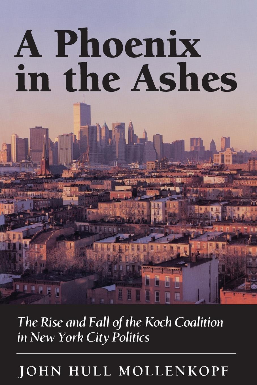 A Phoenix in the Ashes - Mollenkopf, John Hull