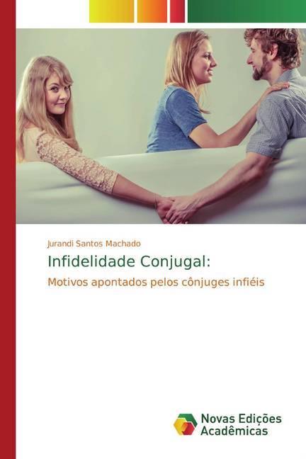 Infidelidade Conjugal - Santos Machado, Jurandi