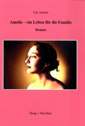 Amelie - ein Leben fuer die Familie - Amber, Ute
