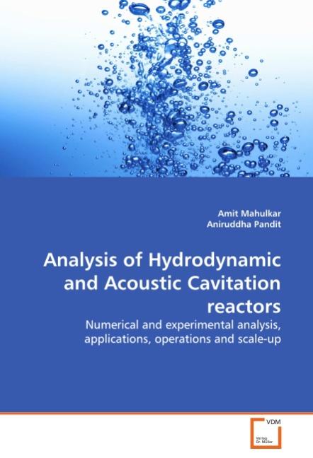 Analysis of Hydrodynamic and Acoustic Cavitation reactors - Mahulkar, Amit Pandit, Aniruddha