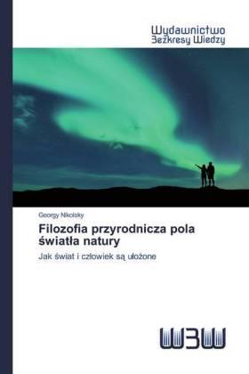 Filozofia przyrodnicza pola swiatla natury - Nikolsky, Georgy