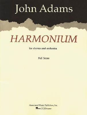 Harmonium for Chorus and Orchestra - John, Adams Adams, John