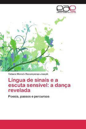 Língua de sinais e a escuta sensível: a dança revelada - Wonsik Recompenza Joseph, Tatiana