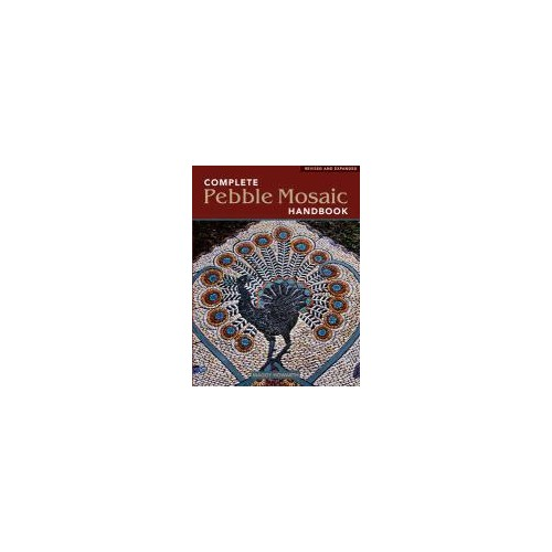 Complete Pebble Mosaic Handbook Howarth, Maggy Frances Lincoln