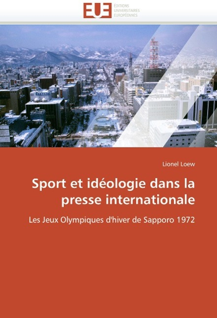 Sport et idéologie dans la presse internationale - Loew, Lionel