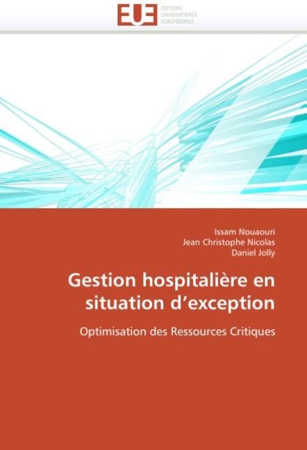 Gestion hospitalière en situation d exception - Nouaouri, Issam Christophe Nicolas, Jean Jolly, Daniel