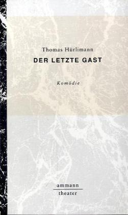 Der letzte Gast - Thomas Huerlimann