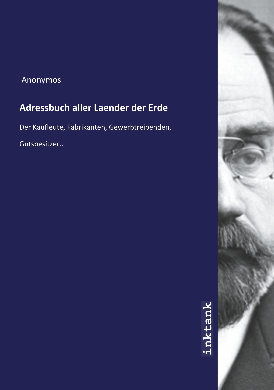 Adressbuch aller Laender der Erde - Zoologisch-Botanischen Vereins in Wien