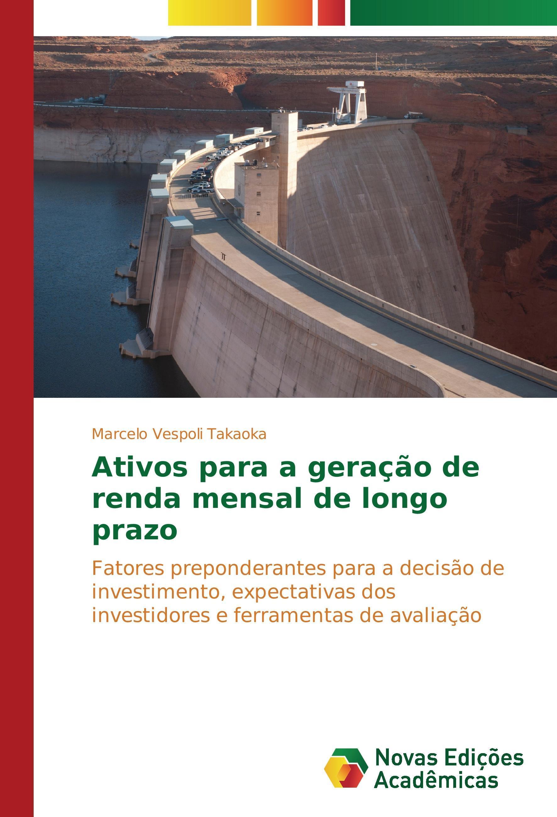 Ativos para a geração de renda mensal de longo prazo - Vespoli Takaoka, Marcelo