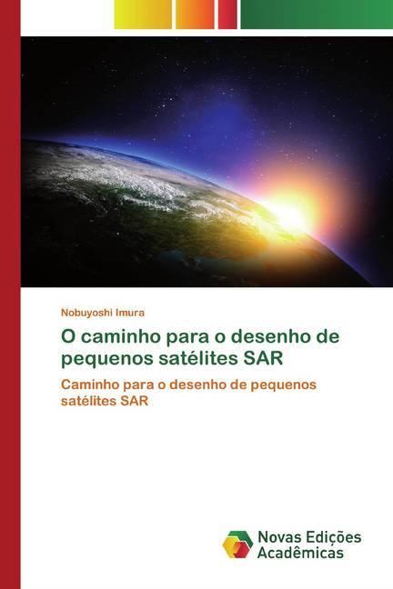 O caminho para o desenho de pequenos satélites SAR - Imura, Nobuyoshi