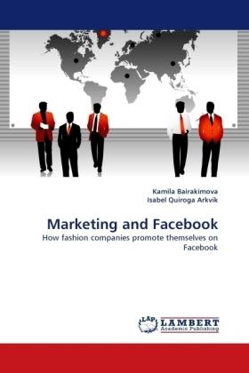 Marketing and Facebook - Bairakimova, Kamila Quiroga Arkvik, Isabel