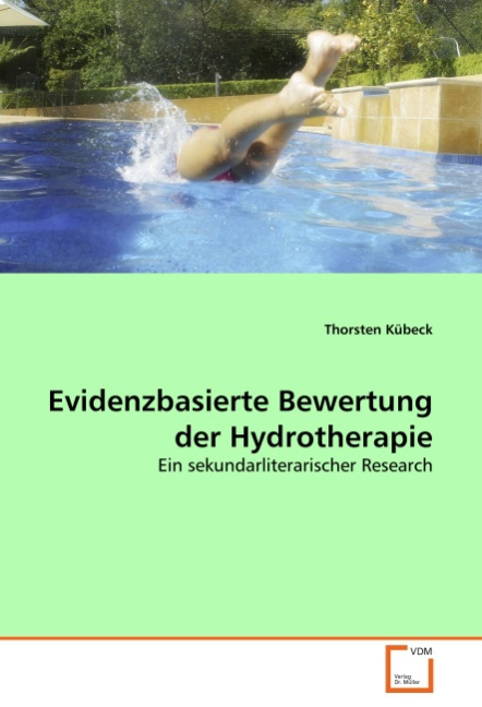 Evidenzbasierte Bewertung der Hydrotherapie - Kuebeck, Thorsten