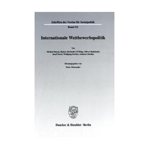 Internationale Wettbewerbspolitik  Schriften des Vereins für Socialpolitik, Ne..