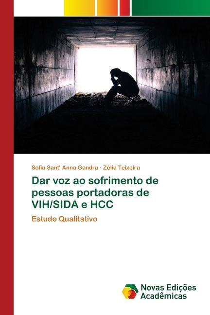 Dar voz ao sofrimento de pessoas portadoras de VIH/SIDA e HCC - Sant  Anna Gandra, Sofia Teixeira, Zélia