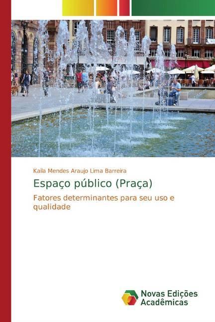 Espaço público (Praça) - Mendes Araujo Lima Barreira, Kaila