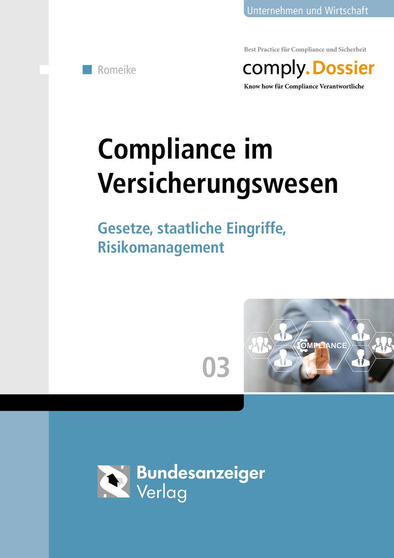 Compliance im Versicherungswesen Romeike, Frank comply. Dossiers
