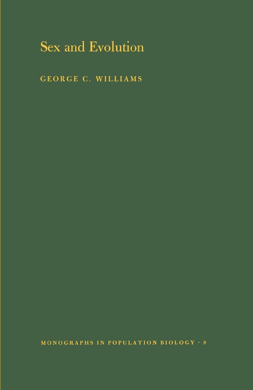 Sex and Evolution. (MPB-8), Volume 8 - Williams, George Christopher