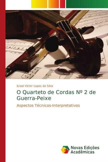 O Quarteto de Cordas N 2 de Guerra-Peixe - Lopes da Silva, Israel Victor