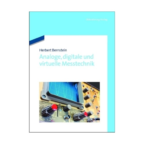 Analoge, digitale und virtuelle Messtechnik Bernstein, Herbert