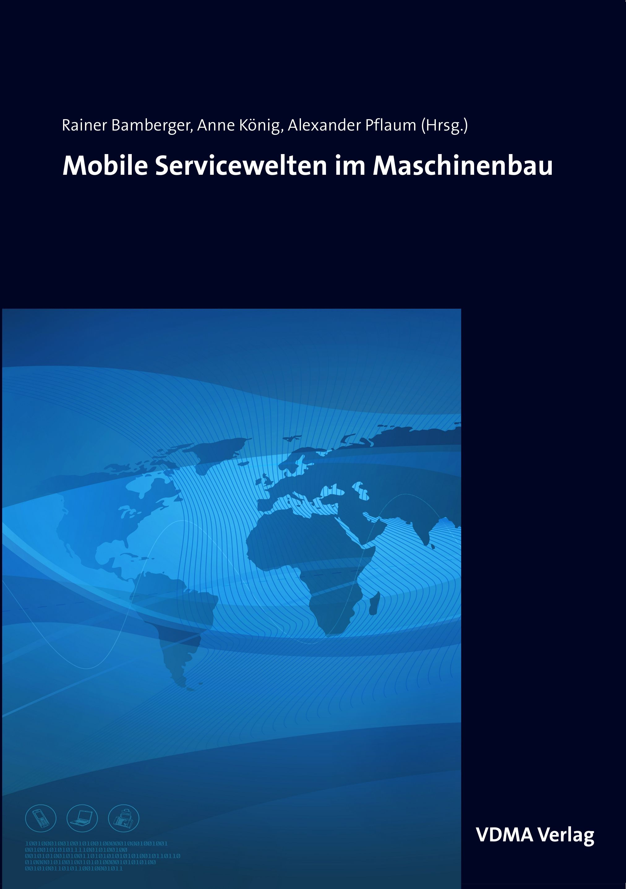 Mobile Servicewelten im Maschinenbau Bamberger, Rainer König, Anne Pflaum, Ale..