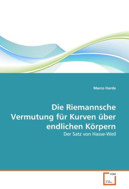 Die Riemannsche Vermutung fuer Kurven ueber endlichen Koerpern - Harde, Marco