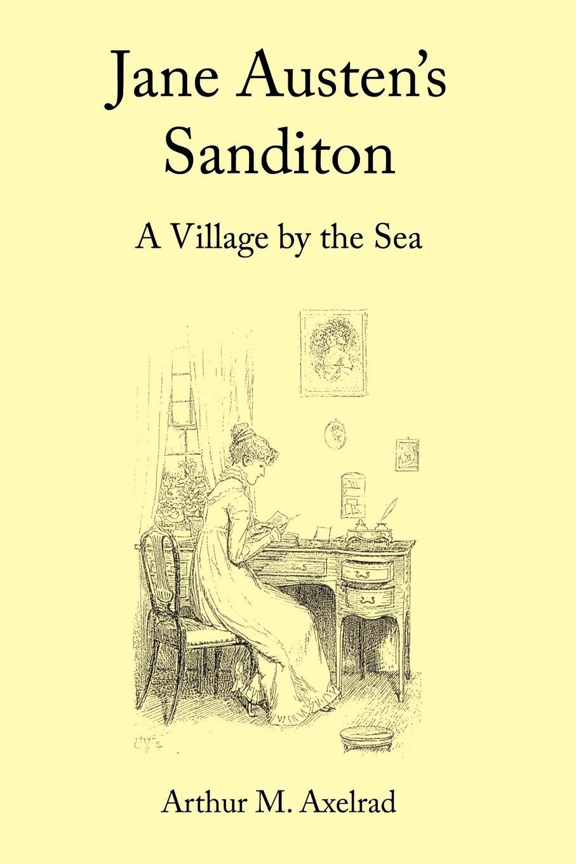 Jane Austen s Sanditon - Axelrad, Arthur M.